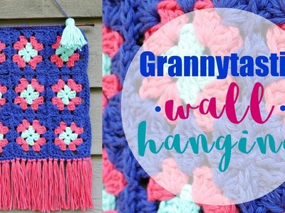 How To Crochet the Grannytastic Wall Hanging