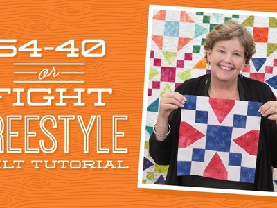 """Make a """"54-40 or Fight Freestyle"""" Quilt with Jenny!"""