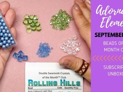 September 2018 Adornable Elements Beads of the Month Subscription Unboxing | Swarovski Crystals