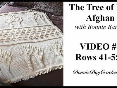 The Tree of Life Afghan, VIDEO #4, Rows 41-55+, with Bonnie Barker