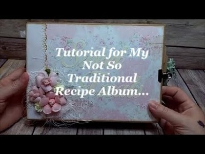 Tutorial for My Not So Traditional Recipe Album