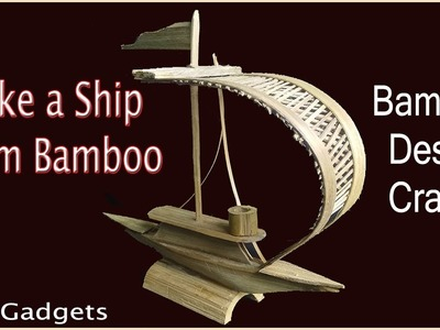 Desi Bamboo Craft----How to make Bamboo Ship using Bamboo in Desi style.