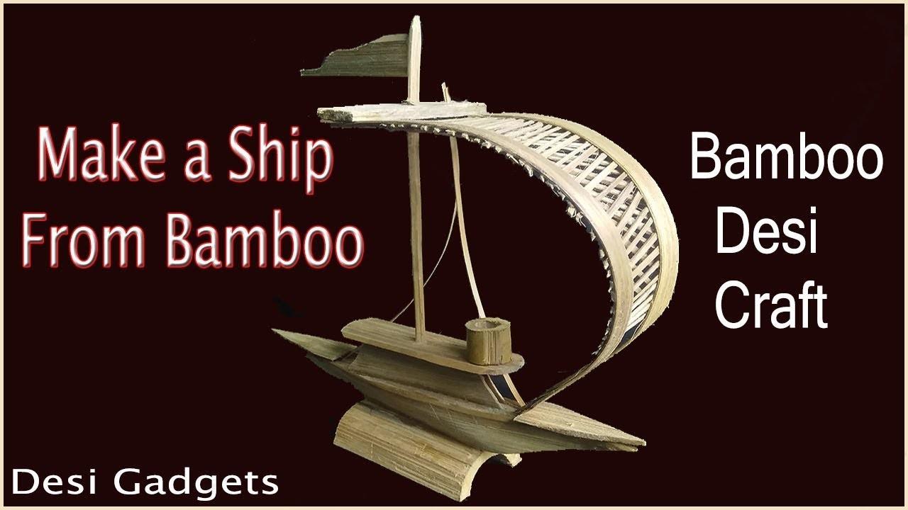 Desi Bamboo Craft----How to make Bamboo Ship using Bamboo in Desi style.