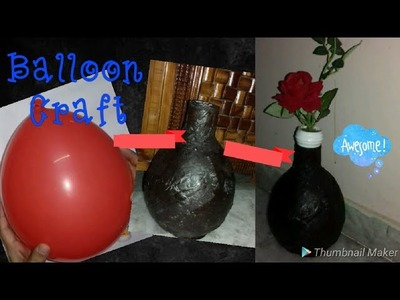 DIY Balloon Vase.Balloon and newspaper craft.How to make flower vase with balloon.Balloon craft diy