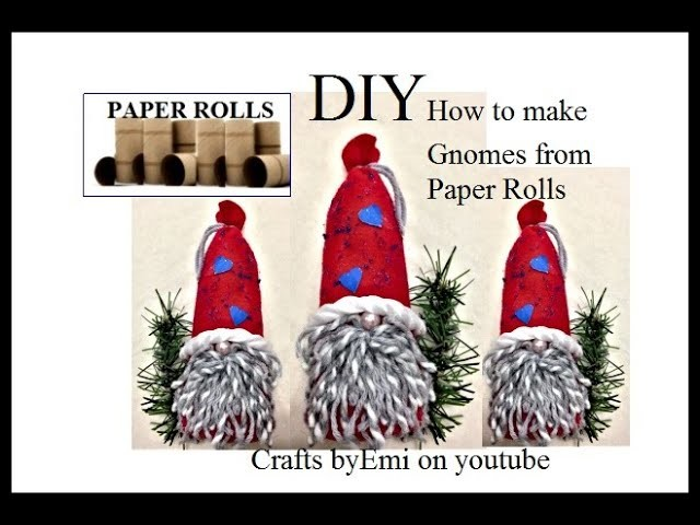 Christmas Gnomes Diy.Diy Christmas Gnomes From Paper Rolls And Felt Recycled Craft