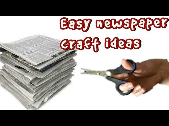 Easy Newspaper Craft Diy Art And Craft Ideas Waste Material Reuse
