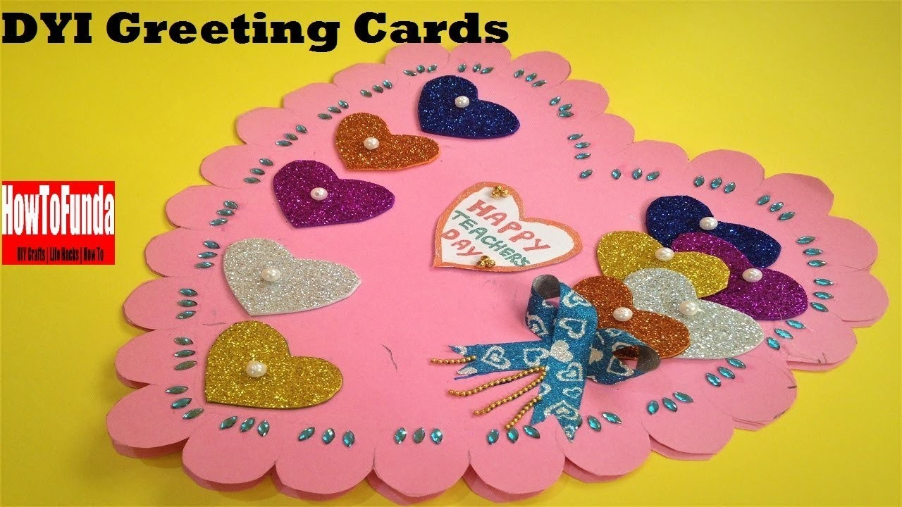Teachers Day Card Craft Ideas 2018 Birthday Mothers Day Fathers