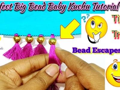 DIY Big Bead Baby Kuchu with Tips & Tricks for perfect Finishing Tutorial Beginner Easy Saree Tassel
