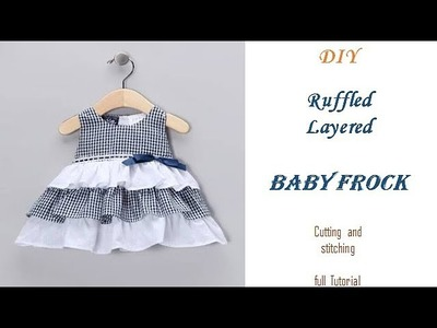DIY RUFFLED Layered BABY FROCK cutting and Stitching full tutorial