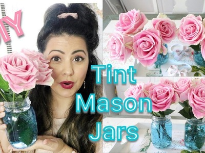 DIY TINT MASON JARS | SHABBY CHIC MASON JARS DECOR | TINTED MASON JARS TUTORIAL |  TEMPORARY TINT |