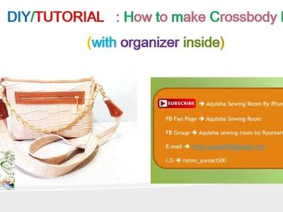 DIY TUTORIAL HOW TO MAKE CROSSBODY BAG WITH ORGANIZER INSIDE