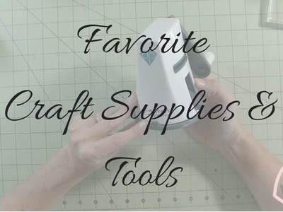 Favorite Craft Supplies And Tools