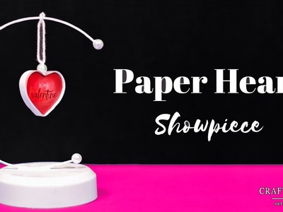 How to Make a DIY Paper Heart Showpiece for Valentines Day