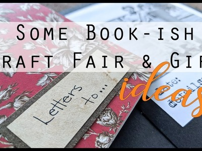 Tutorial - Book-ish Ideas for Craft Shows and Gifts - craft with me!