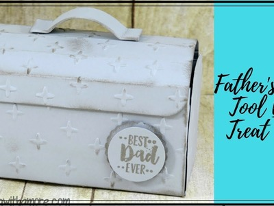 FATHER'S DAY TOOL BOX TREAT BOX