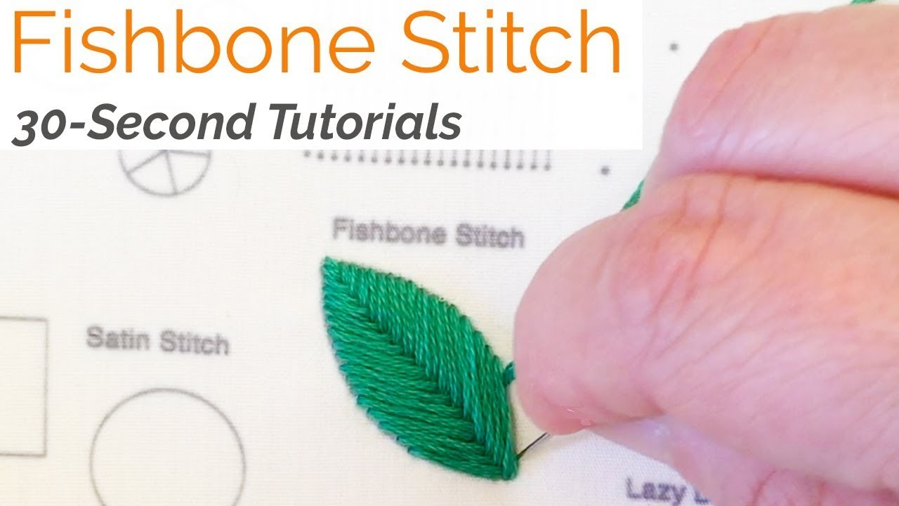 How to: Fishbone Stitch Embroidery: 30-Second Tutorials