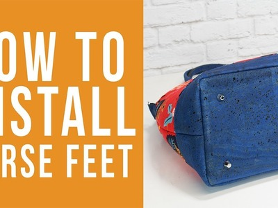 How to Install Purse Feet