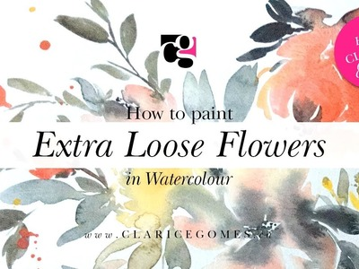How to Paint Extra Loose Flowers in Watercolour - Hello Clarice Tutorials