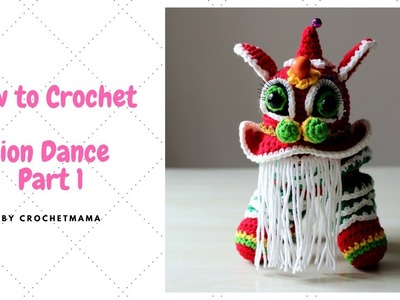 Crochet Amigurumi Lion Dance Tutorial  (Part 1 of 2)