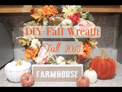 DIY FALL WREATH 2018!!!