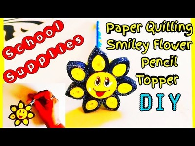Easy Quilling Smiley flower pencil topper - Back to school DIY. School's supplies & craft for kids