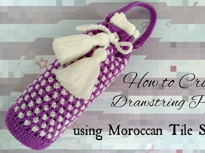 How to Crochet a Drawstring Pouch (Morrocan Tile Stitch)