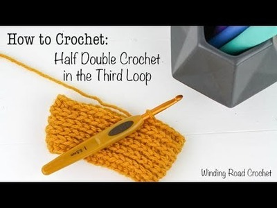 How to Crochet: Half Double Crochet in the Third Loop - Right Handed