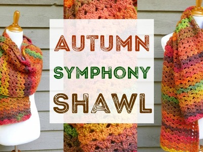 How To Crochet the Autumn Symphony Shawl