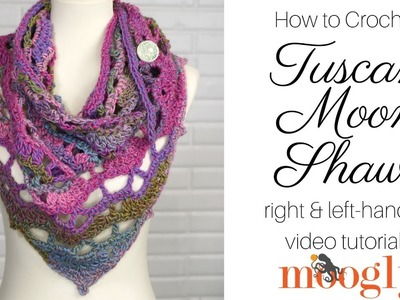 How to Crochet: Tuscan Moon Shawl (Right Handed)