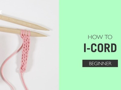 How to: I-Cord