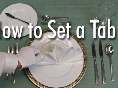 Learn How to Set a Formal Dinner Table
