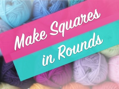 Crochet Tutorial: How to Work a Square in Continuous Rounds