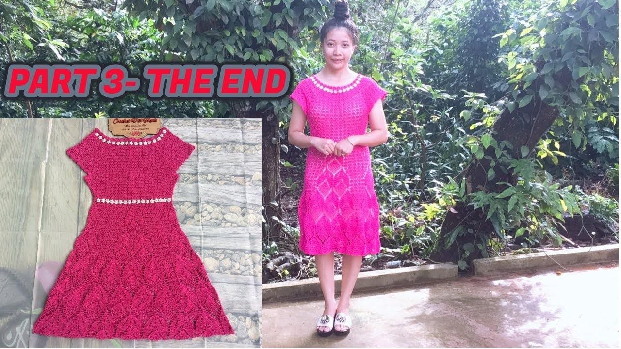 CROCHET WOMEN'S DRESS TUTORIAL TYPE 3-  THE END | HƯỚNG DẪN MÓC VÁY: MẪU SỐ 3- THE END