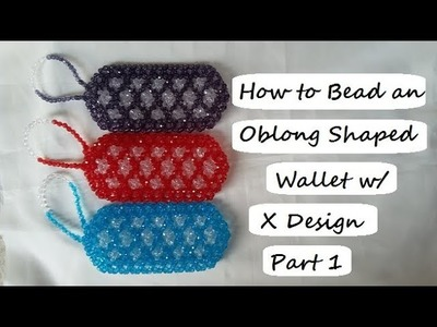 How to Bead an Oblong Shaped Wallet w. X Design Part 1