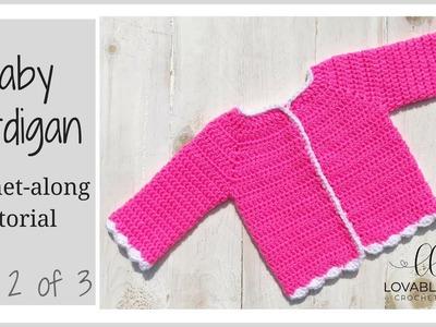 How to Crochet a Baby Cardigan | Cardigan Crochet Along | Cardigan Crochet Tutorial | Part 2 of 3