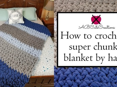 How to crochet a super chunky blanket by hand
