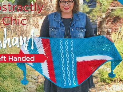 How to Crochet Abstractly Chic Shawl Week One [left hand]