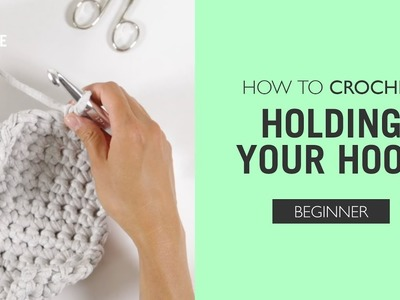 How to Crochet: Holding your hook