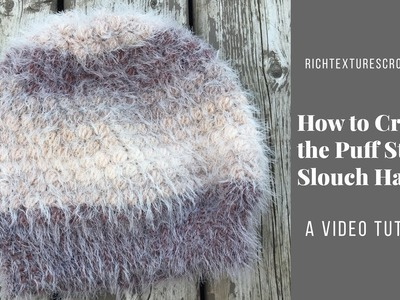 How to Crochet the Puff Stitch Slouch Hat