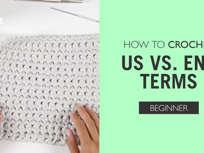 How to Crochet: US vs. ENG Terms