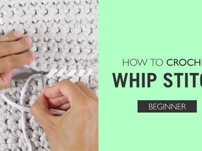 How to Crochet: Whip Stitch