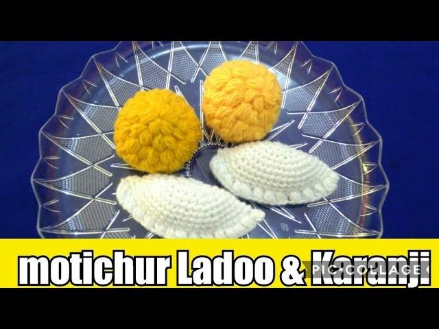 How to crochet woolen motichur ladu & karanji. in marathi. English subtitles
