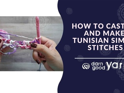 How to Tunisian Crochet Series – Simple Stitches