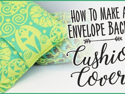 Envelope Backed Cushion: How To Make An Easy Removable Cushion Cover