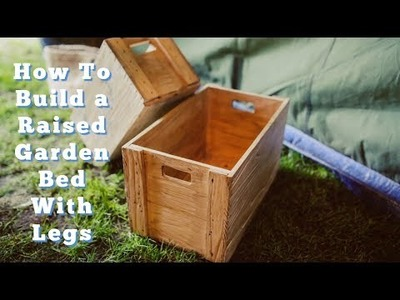 How To Build a Raised Vegetable Beds on Legs - DIY