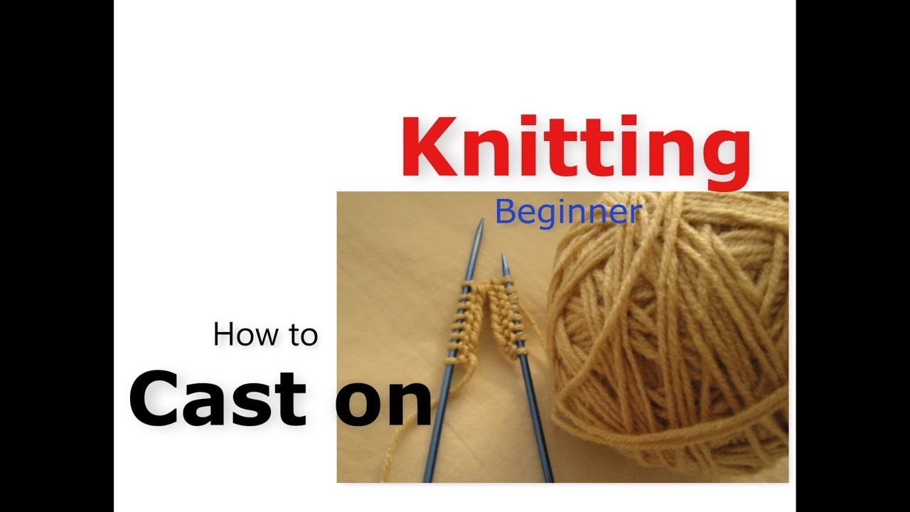 How To Cast On - Basic Knitting For Beginners