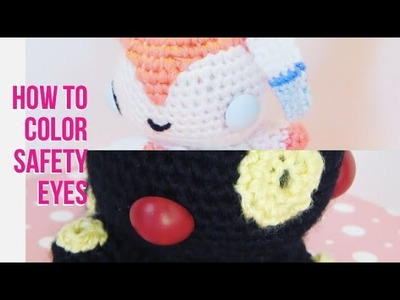 How to Color Safety Eyes