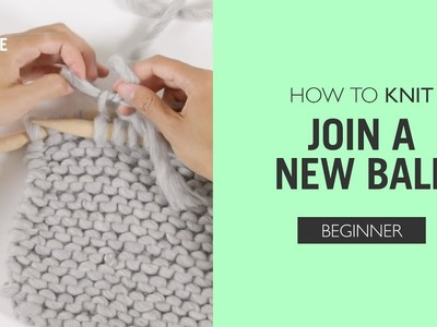 How to Knit: Join a New Ball
