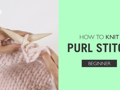 How to knit: Purl Stitch