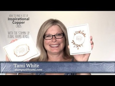 How to make a set of Copper Floral Frames Inspirational Cards featuring Stampin Up